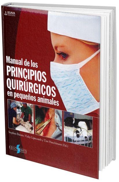 Manual de los Principios Quirúrgicos en Pequeños Animales