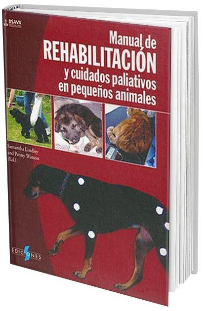 Manual de Rehabilitación y Cuidados Paliativos en Pequeños Animales