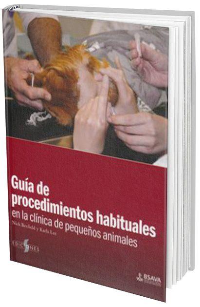 Guía de Procedimientos Habituales en la Clínica de Pequeños Animales
