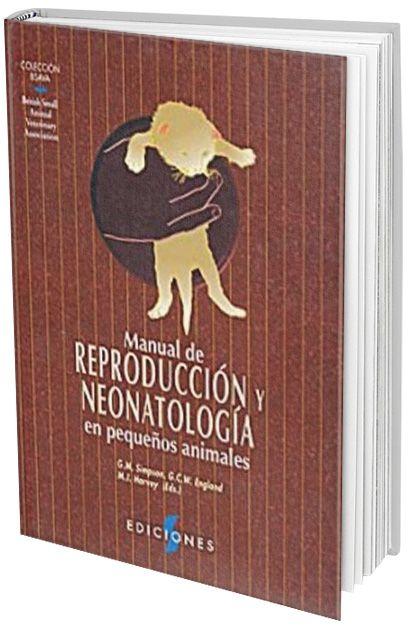 Manual de Reproducción y Neonatología en Pequeños Animales