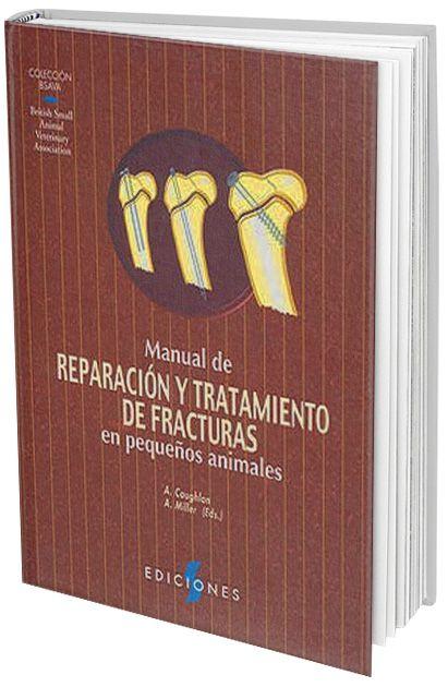 Manual de Reparación y Tratamiento de Fracturas en Pequeños Animales