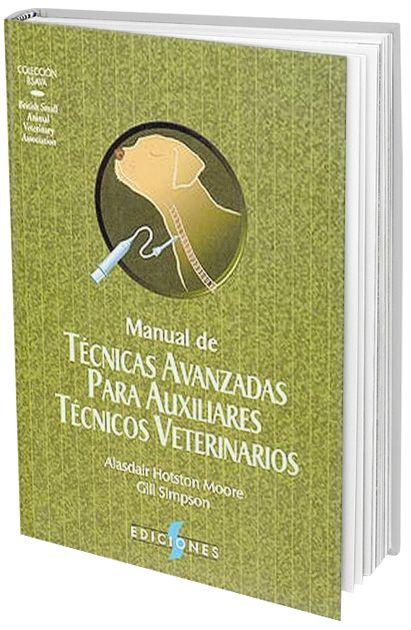 Manual de Técnicas Avanzadas para Auxiliares Técnicos Veterinarios